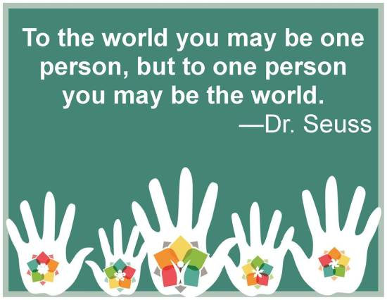 To the World You May be One Person Dr. Seuss